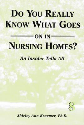 Do You Really Know What Goes on in Nursing Homes?