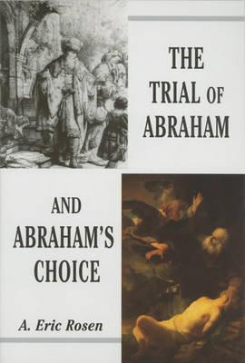 The Trial of Abraham and Abraham's Choice