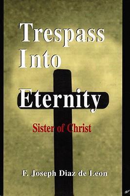 Trespass Into Eternity