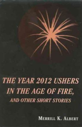 Year 2012 Ushers in the Age of Fire