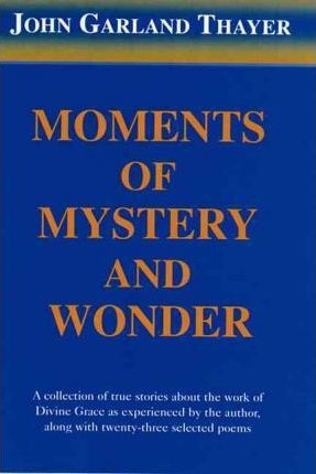 Moments of Mystery and Wonder
