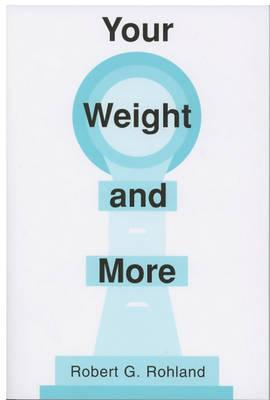 Your Weight and More