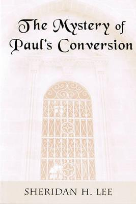 The Mystery of Paul's Conversion