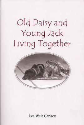 Old Daisy and Young Jack Living Together