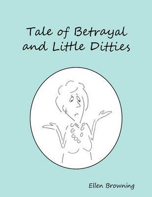 Tale of Betrayal and Little Ditties