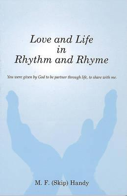 Love and Life in Rhythm and Rhyme