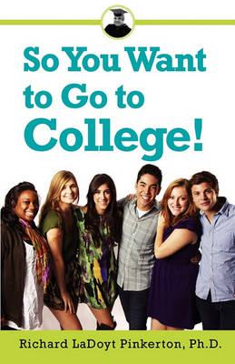 So You Want to Go to College!