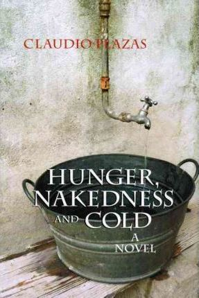 Hunger, Nakedness and Cold