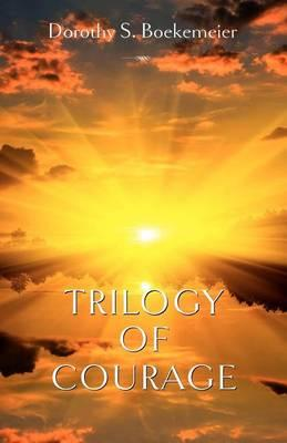 Trilogy of Courage
