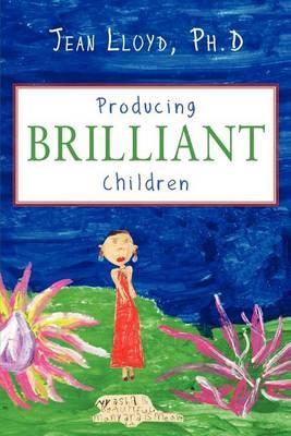 Producing Brilliant Children