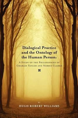 Dialogical Practice and the Ontology of the Human Person