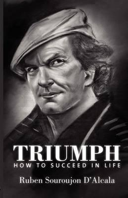 Triumph: How to Succeed