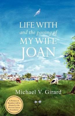 Life with and the Passing of My Wife Joan