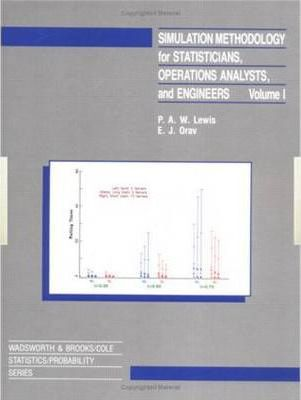 Simulation Methodology for Statisticians, Operations Analysts and Engineers: v. 1
