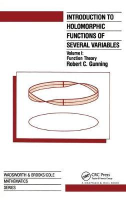 Introduction to Holomorphic Functions of Several Variables: Volume 1