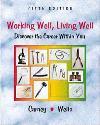 Working Well, Living Well: Discover the Career within You