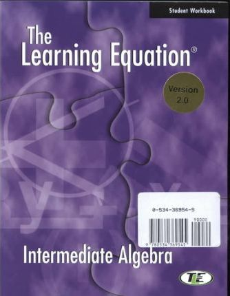 The Learning Equation: Elementary and Intermediate Algebra Combined Student Workbook