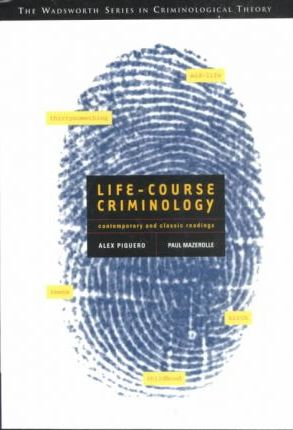 Life-Course Criminology : Contemporary and Classic Readings (Non-InfoTrac Version)