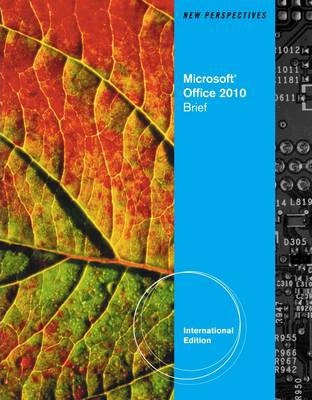 New Perspectives on Microsoft (R) Office 2010: Brief, International Edition