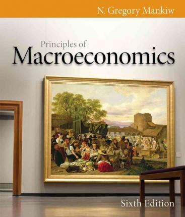 Study Guide For Mankiw S Principles Of Macroeconomics N