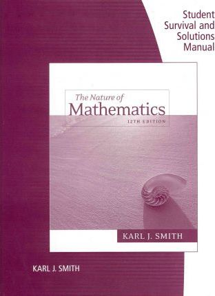 Student Survival and Solutions Manual for Smith's Nature of Mathematics, 12th