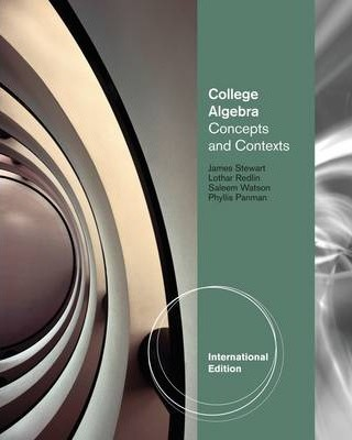 College Algebra  Concepts and Contexts, International Edition