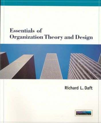 Essentials Of Organizational Theory And Design Richard L Daft 9780538879279