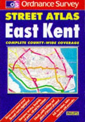 Philip's Street Atlas: East Kent