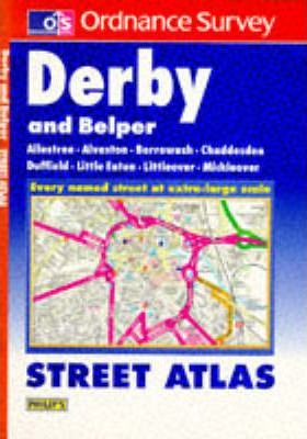 Philips/Ordnance Survey Street Atlas: Derby (Including Belper)