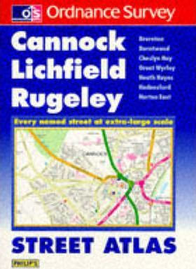 Philips/Ordnance Survey Street Atlas: Cannock, Rugeley, Lichfield
