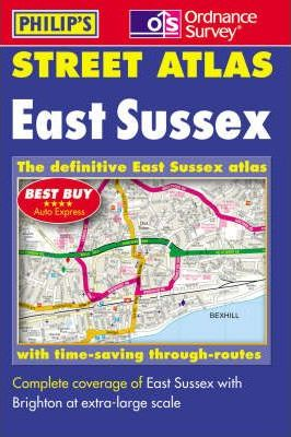 Ordnance Survey/Philip's Street Atlas East Sussex