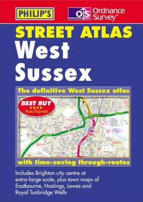 Ordnance Survey/Philip's Street Atlas West Sussex