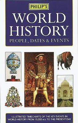Philip's World History: People, Dates & Events