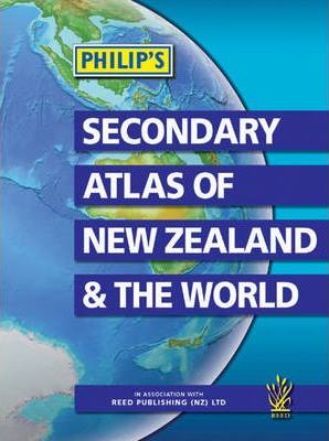 Philip's Secondary Atlas of New Zealand and the World