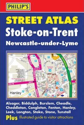 Philip's Street Atlas Stoke-on-Trent and Newcastle-under-Lyme