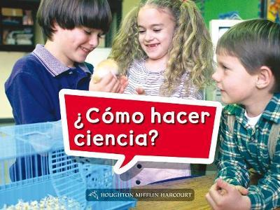 Science and Engineering Spanish Leveled Readers  Leveled Reader, Extra Support Grade K Book 001 ¿cómo Hacer Ciencia?