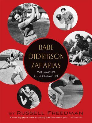 bfe7d213b Babe Didrikson Zaharias  The Making of a Champion   Russell Freedman ...