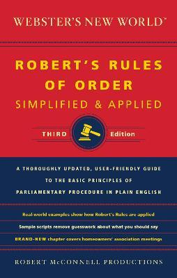 Webster's New World Robert's Rules of Order: Simplified and Amplified