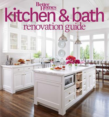 Kitchen and Bath Renovation Guide : Better Homes and Gardens ...