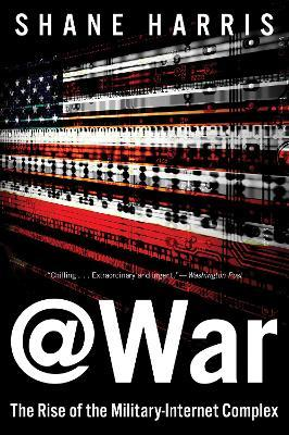 @war : The Rise of the Military-Internet Complex