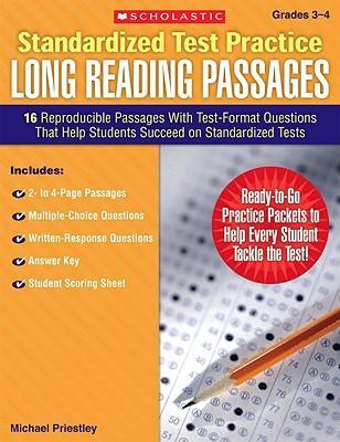 Standardized Test Practice: Long Reading Passages, Grades 3-4: 16 Reproducible Passages with Test-Format Questions That Help Students Succeed on Standardized Tests
