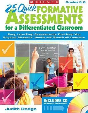 25 Quick Formative Assessments for a Differentiated Classroom, Grades 3-8