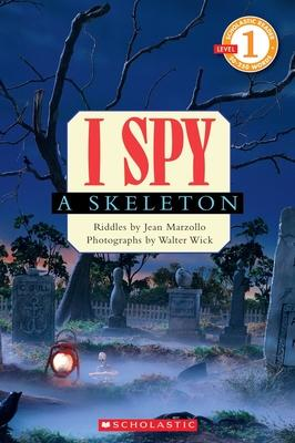 Scholastic Reader: Level 1 I Spy a Skeleton