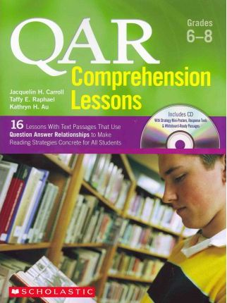 Qar Comprehension Lessons: Grades 6-8 : 16 Lessons with Text Passages That Use Question Answer Relationships to Make Reading Strategies Concrete for All Students