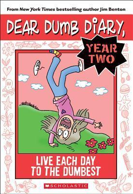 Dear Dumb Diary Year Two: #6 Live Each Day to the Dumbest