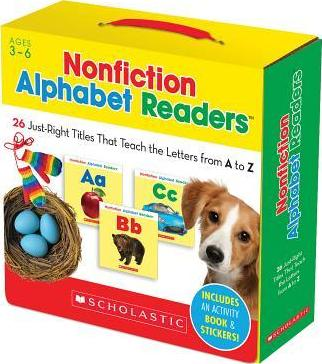Nonfiction Alphabet Readers : 26 Just-Right Titles That Teach the Letters from A to Z