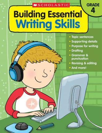 Building Essential Writing Skills: Grade 4