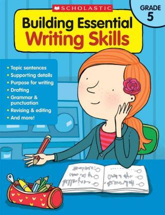 Building Essential Writing Skills: Grade 5