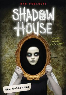The Shadow House: The Gathering