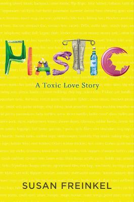 Plastic : A Toxic Love Story